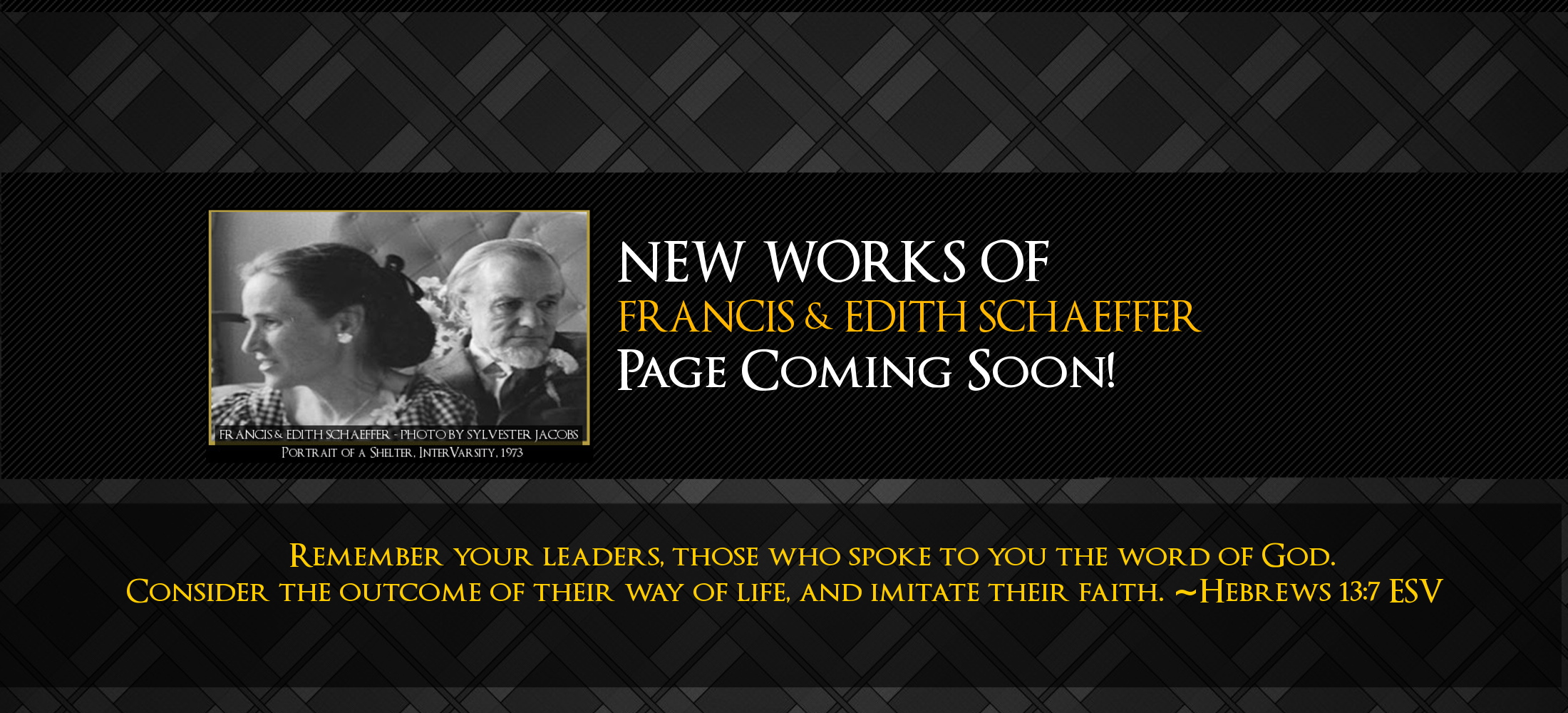 New Works of Francis & Edith Schaeffer, COMING SOON!
